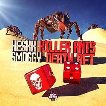 Killer Ants/Death Bet