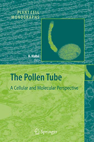 The Pollen Tube: A Cellular and Molecular Perspective (Plant Cell Monographs, Band 3)