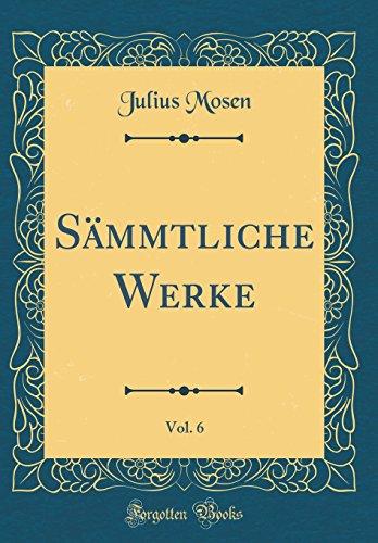 Sämmtliche Werke, Vol. 6 (Classic Reprint)