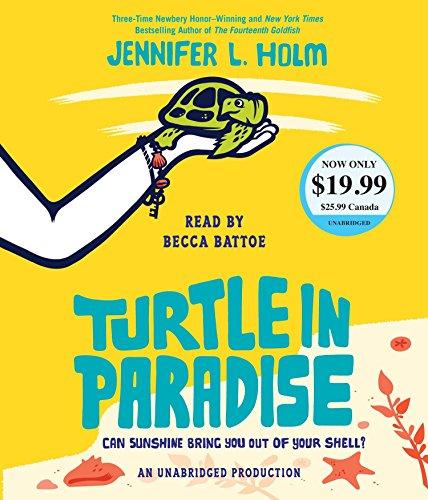 Turtle in Paradise [Audio CD] Holm, Jennifer L. and Battoe, Becca