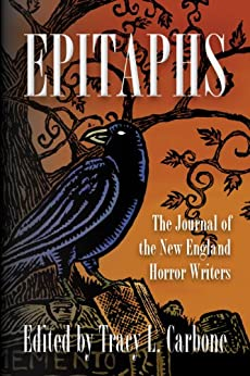 Epitaphs: The Journal of the New England Horror Writers by [Rick Hautala, Christopher Golden, Danny Evarts, Tracy L. Carbone, Peter Crowther]