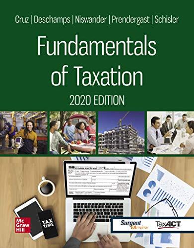 Compare Textbook Prices for Fundamentals of Taxation 2020 Edition 13 Edition ISBN 9781259969621 by Cruz, Ana,Deschamps, Michael,Niswander, Frederick,Prendergast, Debra,Schisler, Dan
