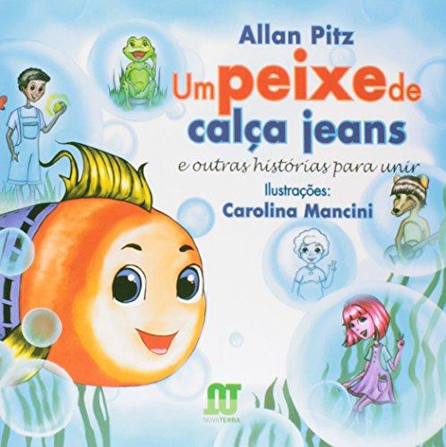 Um Peixe de Calça Jeans. E Outras Histórias Para Unir
