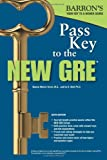 Pass Key to the New GRE (Barron's Pass Key to the New GRE)