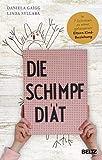 Die Schimpf-Diät: In 7 Schritten zu einer gelassenen Eltern-Kind-Beziehung - Daniela Gaigg