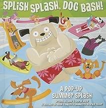 Splish Splash, Dog Bash!: A Pop-Up Summer Splash by George White (2008-01-01)