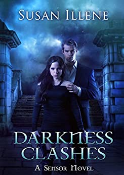Darkness Clashes: Book 4 (Sensor Series) by [Susan Illene]