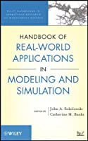 Handbook of Real-World Applications in Modeling and Simulation (Wiley Series in Operations Research and Management Science)