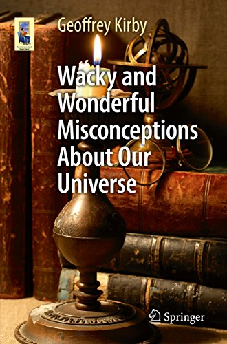 Wacky and Wonderful Misconceptions About Our Universe (Astronomers' Universe)