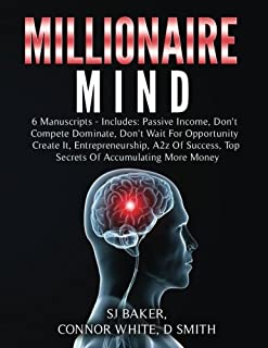 Millionaire Mind: 6 Book Bundle - Passive Income, Don't Compete Dominate, Don't Wait For Opportunity Create It, Entreprene...