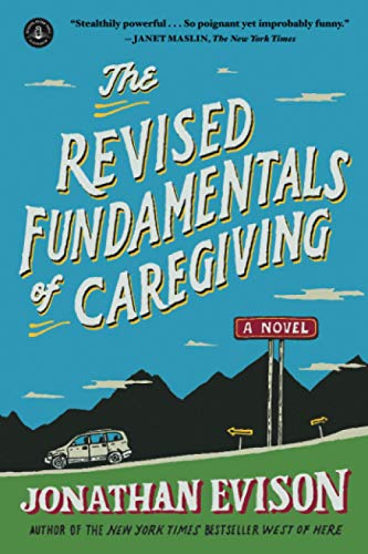 Compare Textbook Prices for The Revised Fundamentals of Caregiving: A Novel  ISBN 9781616203153 by Evison, Jonathan