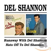 Runaway With Del Shannon / Hats Off To Del Shannon