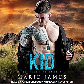Kid     Cerberus MC Series, Book 2              De :                                                                                                                                 Marie James                               Lu par :                                                                                                                                 Kasha Kensington,                                                                                        Aaron Shedlock                      Durée : 7 h et 32 min     Pas de notations     Global 0,0