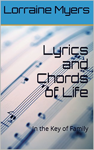 Book: Lyrics and Chords of Life - In the Key of Family by Lorraine Myers