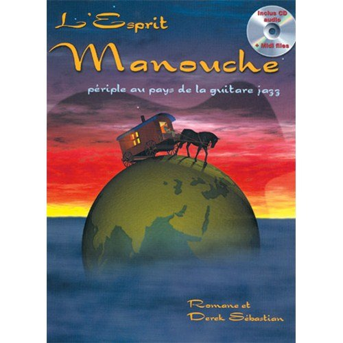 L'Esprit Manouche: Périple Au Pays De La Guitare Jazz. Partitions, CD pour Tablature Guitare