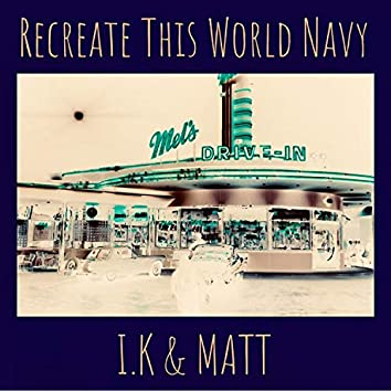 Recreate This World Navy