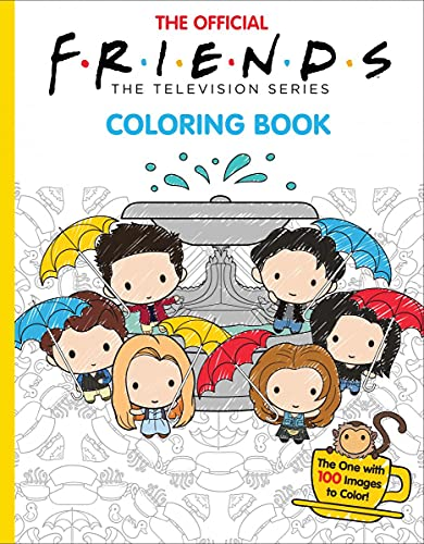 Compare Textbook Prices for The Official Friends Coloring Book Media tie-in: The One with 100 Images to Color Media tie-in Edition ISBN 9781338790900 by Ostow, Micol,Ward, Keiron