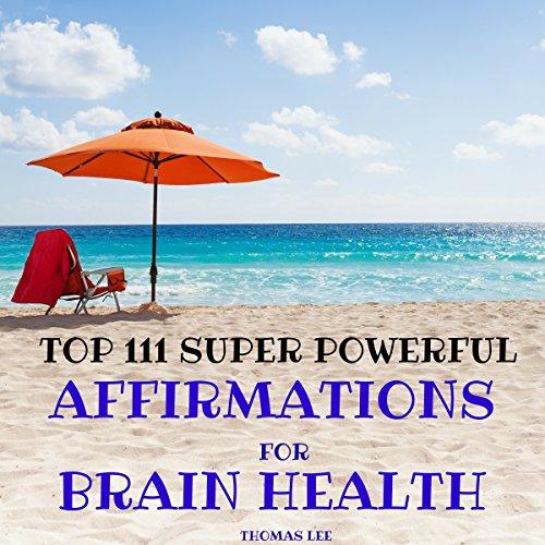 Top 111 Super Powerful Affirmations for Brain Health Titelbild