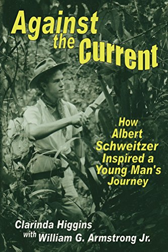 Against the Current: How Albert Schweitzer Inspired a Young Man's Journey (English Edition)