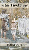 Brief Life of Christ