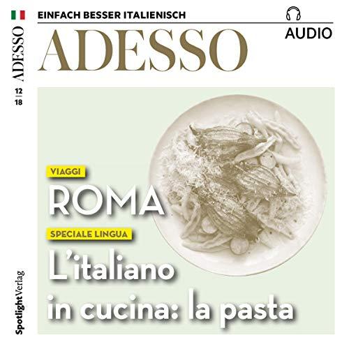 ADESSO Audio - Roma. 12/2018: Italienisch lernen Audio - Rom