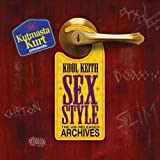 Sex Style: The Un-Released Archives by Kool Keith (2007-11-06)