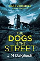 The Dogs in the Street (Dark Yorkshire)