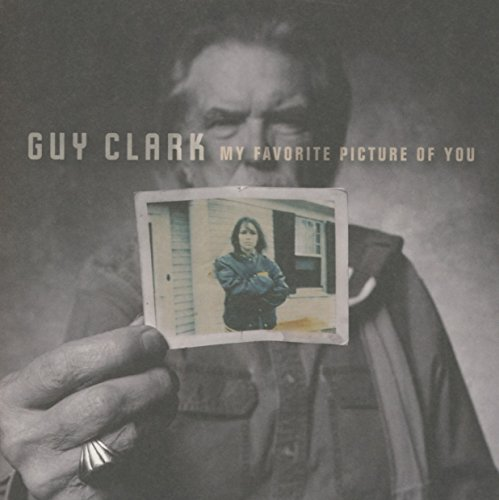Guy Clark: My Favorite Picture Of You (Audio CD)