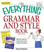 The Everything Grammar and Style Book: All you need to master the rules of great writing (Everything®)