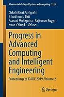 Progress in Advanced Computing and Intelligent Engineering: Proceedings of ICACIE 2019, Volume 2 (Advances in Intelligent Systems and Computing, 1199)