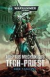 Adeptus Mechanicus: Tech-Priest (Warhammer 40,000) (English Edition)