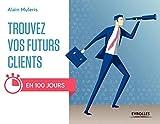 Trouvez vos futurs clients - En 100 jours !