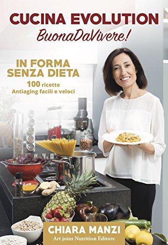 Cucina Evolution BuonaDaVivere! In Forma Senza Dieta (+ Cofanetto con Schede Ricette)