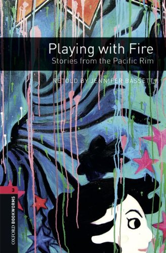 Playing with Fire : Stories from the Pacific Rim (Oxford Bookworms Library)の詳細を見る