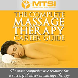 The Complete Massage Therapy Career Guide audiobook cover art