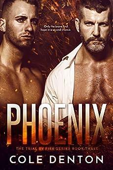 Phoenix: The Trial by Fire Series Book Three (English Edition) van [Cole Denton]