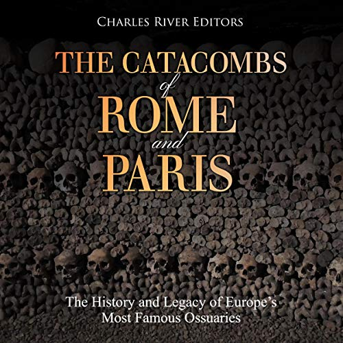 The Catacombs of Rome and Paris audiobook cover art