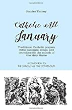 Catholic All January: Traditional Catholic Prayers, Bible Passages, songs, and devotions for the month of the Holy Name (Catholic All Year Companion)