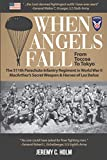 When Angels Fall: From Toccoa to Tokyo: The...