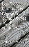 Les Frères Karamazov (Version complète les 10 10 volumes) - Format Kindle - 2,00 €