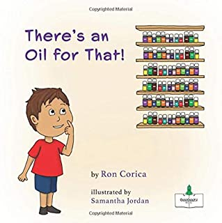 There's an Oil for That! (GooGootz Essential Oil Books for Children)