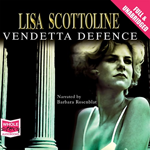 The Vendetta Defence                   By:                                                                                                                                 Lisa Scottoline                               Narrated by:                                                                                                                                 Barbara Rosenblat                      Length: 13 hrs and 58 mins     2 ratings     Overall 4.5