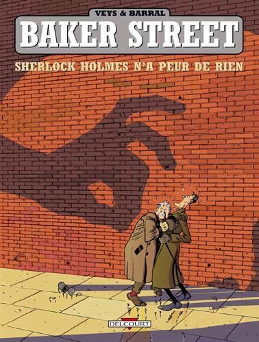 Baker Street T01: Sherlock Holmes n'a peur de rien