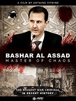 Bashar Al Assad  Master Of Chaos