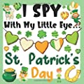 I Spy With My Little Eye St. Patrick's Day: Saint Patrick's Day Book For Kids - I Spy Book Ages 2-5
