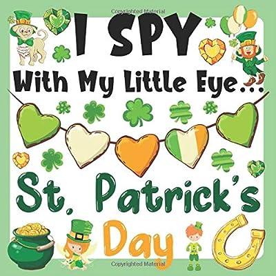 I Spy With My Little Eye St. Patrick's Day: Saint Patrick's Day Book For Kids - I Spy Book Ages 2-5