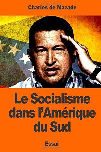 Le Socialisme dans l'Amérique du Sud (French Edition)