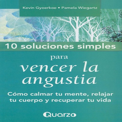 10 Soluciones simples para vencer la angustia [10 Simple Solutions to Worry] audiobook cover art