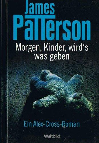 Buchseite und Rezensionen zu 'Morgen, Kinder, wird's was geben' von James Patterson