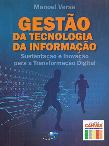 Gestão da Tecnologia da Informação: Sustentação e Inovação Para a Transformação Digital